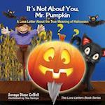 It's Not about You, Mr. Pumpkin af Soraya Diase Coffelt