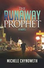 The Runaway Prophet af Michele Chynoweth