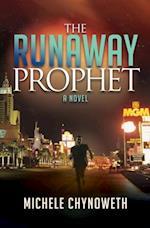 Runaway Prophet af Michele Chynoweth