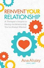 Reinvent Your Relationship