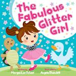 The Fabulous Glitter Girl (Morgan James Kids)