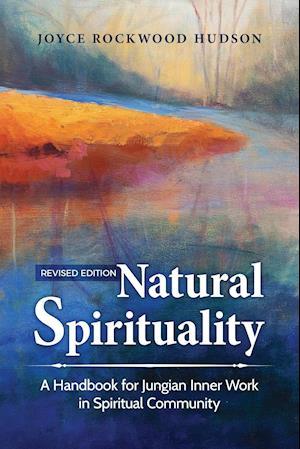 Bog, hæftet Natural Spirituality: A Handbook for Jungian Inner Work in Spiritual Community - Revised Edition af Joyce Rockwood Hudson