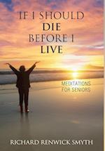 If I Should Die Before I Live