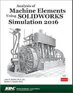 Analysis of Machine Elements Using Solidworks Simulation 2016 af John R. Steffen
