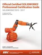 Official Certified SOLIDWORKS Professional Certification Guide
