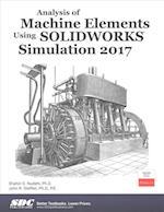 Analysis of Machine Elements Using Solidworks Simulation 2017 af John R. Steffen