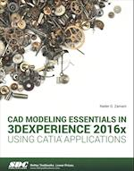 CAD Modeling Essentials in 3DEXPERIENCE 2016x Using CATIA Applications