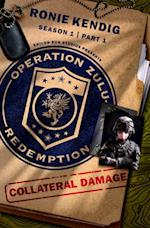 Operation Zulu Redemption: Collateral Damage - Part 1