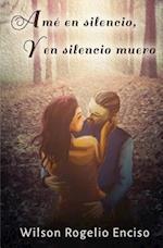 AME En Silencio, y En Silencio Muero af Wilson Rogelio Enciso