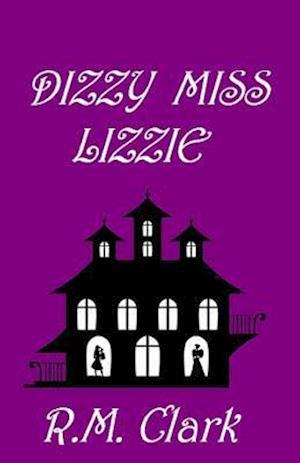 Bog, paperback Dizzy Miss Lizzie af R. M. Clark