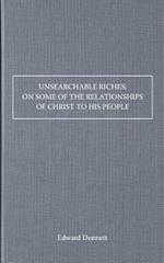 Unsearchable Riches; On Some of the Relationships of Christ to His People af Edward Dennett