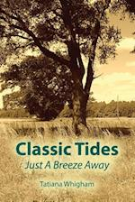 Classic Tides Just a Breeze Away af Tatiana Whigham