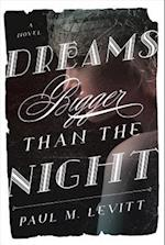 Dreams Bigger Than the Night
