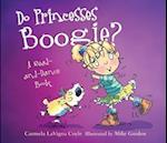 Do Princesses Boogie? (Do Princesses..)