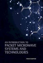An Introduction to Packet Microwave Systems and Technologies