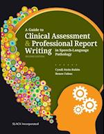 A Guide to Clinical Assessment and Professional Report Writing in Speech-Language Pathology