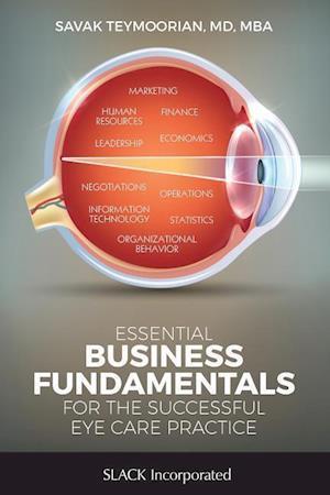 Bog, paperback Essential Business Fundamentals for the Successful Eye Care Practice af Savak Teymoorian