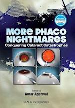 More Phaco Nightmares