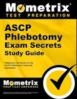 ASCP Phlebotomy Exam Secrets Study Guide (Mometrix Secrets Study Guides)
