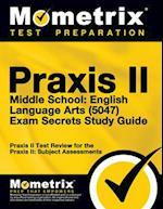 Praxis II Middle School English Language Arts (5047) Exam Secrets