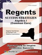 Regents Success Strategies Algebra I (Common Core) Study Guide