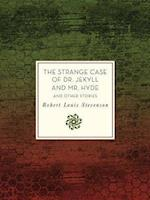 The Strange Case of Dr. Jekyll and Mr. Hyde and Other Stories (Knickerbocker Classics)
