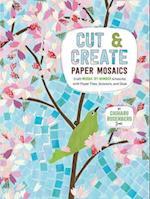 Cut & Create Paper Mosaics