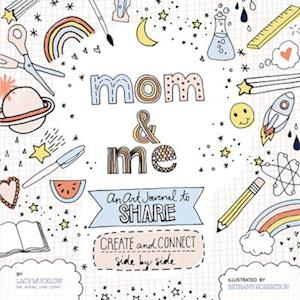Mom and Me: An Art Journal to Share