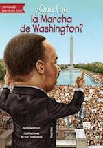 Qué fue la Marcha de Washington?/ What was the March on Washington? (Que fue What Was)