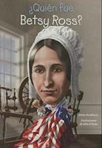 Quién fue Betsy Ross?/ Who was Betsy Ross? (Quien fue?/ Who Was?)
