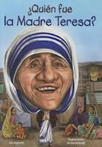 Quién fue la Madre Teresa?/ Who was Mother Teresa? (Quien fue?/ Who Was?)
