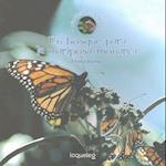 Un Bosque Para La Mariposa Monarca