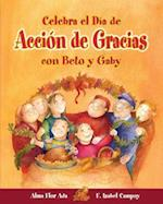 Celebra El Dia de Accion de Gracias Con Beto y Gaby ( Celebrate Thanksgiving Day with Beto and Gaby ) Spanish Edition