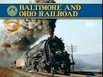 Baltimore and Ohio Railroad 2018 Calendar (Classic Rail Images)