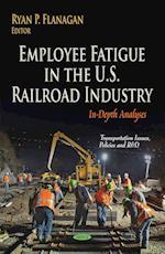 Employee Fatigue in the U.S. Railroad Industry