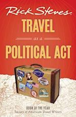 Rick Steves Travel As a Political Act (Rick Steves)
