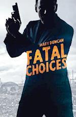 Fatal Choices af Mary Duncan