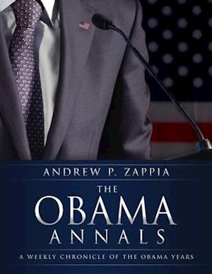 THE OBAMA ANNALS: A Weekly Chronicle of the Obama Years
