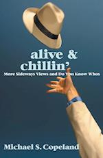 Alive & Chillin'