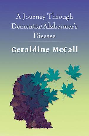 Journey Through Dementia/Alzheimer's Disease