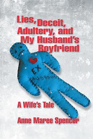 Lies, Deceit, Adultery, and My Husband's Boyfriend