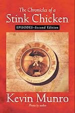 The Chronicles of a Stink Chicken: Episodes - Second Edition