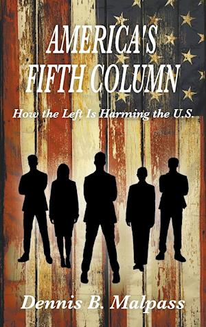 America's Fifth Column: How the Left Is Harming the U.S.