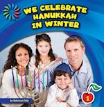 We Celebrate Hanukkah in Winter (21st Century Basic Skills Library)
