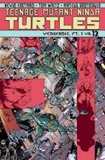 Teenage Mutant Ninja Turtles Volume 12 Vengeance Part 1