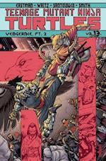 Teenage Mutant Ninja Turtles Volume 13 Vengeance Part 2