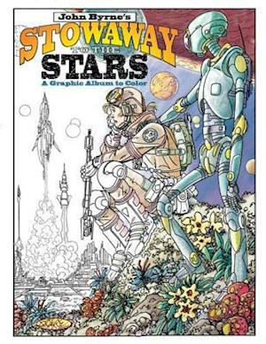 Bog, paperback John Byrne's Stowaway To The Stars A Graphic Album To Color af John Byrne