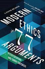 Modern Ethics in 77 Arguments (A Stone Reader)