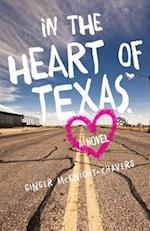 In the Heart of Texas af Ginger McKnight-Chavers