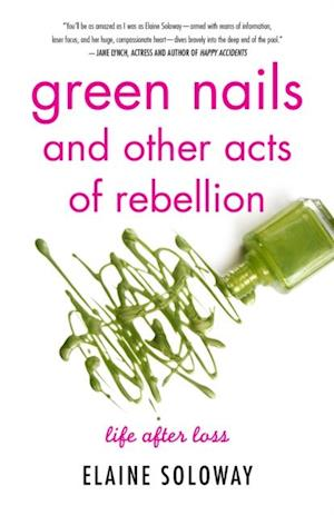 Green Nails and Other Acts of Rebellion